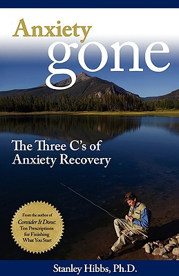 Anxiety Gone: The Three C's of Anxiety Recovery Cover Image