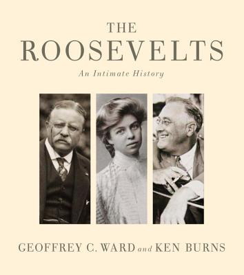The Roosevelts: An Intimate History Cover Image