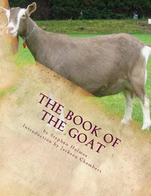The Book of the Goat: Raising Goats Book 7 Cover Image