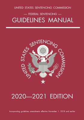 Federal Sentencing Guidelines Manual; 2020-2021 Edition: With inside-cover quick-reference sentencing table Cover Image
