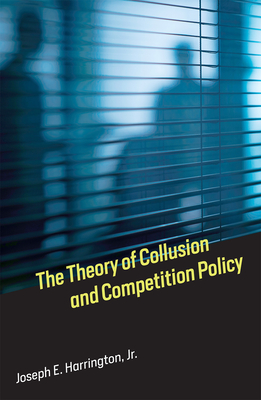 The Theory of Collusion and Competition Policy Cover Image