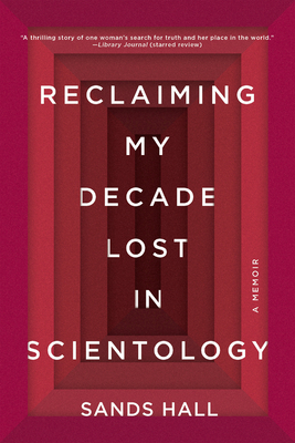 Reclaiming My Decade Lost in Scientology: A Memoir Cover Image