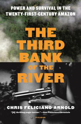 The Third Bank of the River: Power and Survival in the Twenty-First-Century Amazon Cover Image