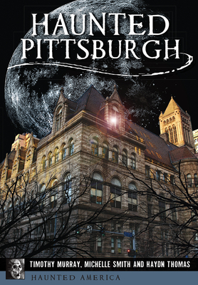 Haunted Pittsburgh (Haunted America) Cover Image