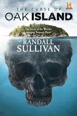 The Curse of Oak Island: The Story of the World's Longest Treasure Hunt Cover Image