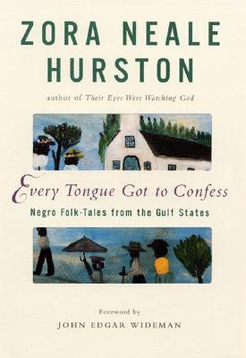 Every Tongue Got to Confess: Negro Folk-Tales from the Gulf States Cover Image