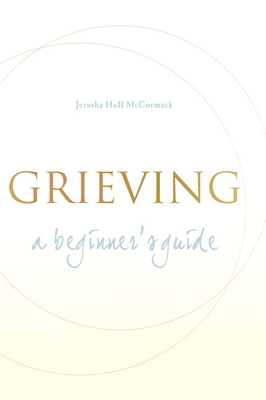 Grieving: A Beginner's Guide cover