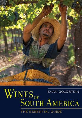 Wines of South America: The Essential Guide Cover Image
