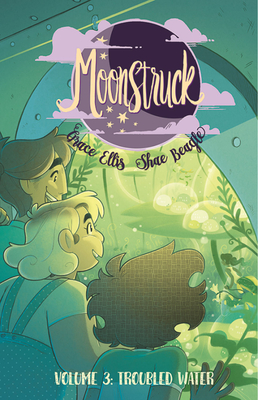 Moonstruck Volume 3: Troubled Waters Cover Image