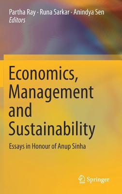 Economics, Management and Sustainability: Essays in Honour of Anup Sinha Cover Image