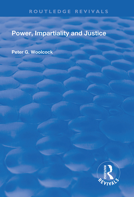 Power, Impartiality and Justice (Routledge Revivals) Cover Image