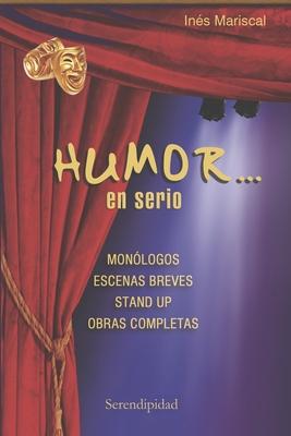 Humor... En Serio: monólogos - escenas breves - stand up - obras completas Cover Image