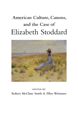 American Culture, Canons, and the Case of Elizabeth Stoddard Cover Image