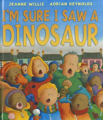I'm Sure I Saw a Dinosaur Cover