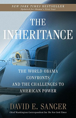 The Inheritance: The World Obama Confronts and the Challenges to American Power Cover Image