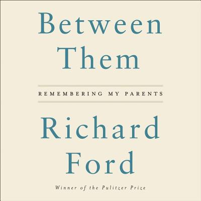 Between Them Lib/E: Remembering My Parents Cover Image