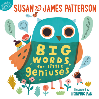 Big Words for Little Geniuses by Susan and James Patterson
