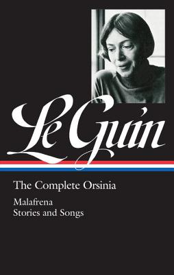 Ursula K. Le Guin: The Complete Orsinia (LOA #281): Malafrena / Stories and Songs (Library of America Ursula K. Le Guin Edition #1) Cover Image