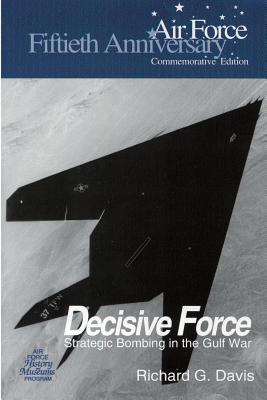 Decisive Force: Strategic Bombing in the Gulf War Cover Image