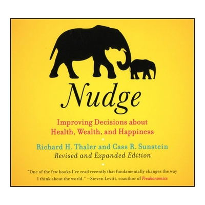 Nudge: Improving Decisions about Health, Wealth, and Happiness Cover Image