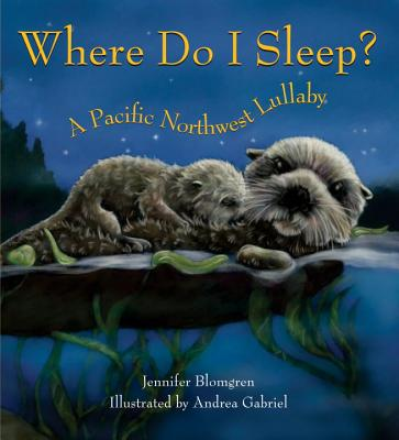 Where Do I Sleep?: A Pacific Northwest Lullaby Cover Image