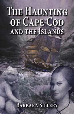 Cover for The Haunting of Cape Cod and the Islands
