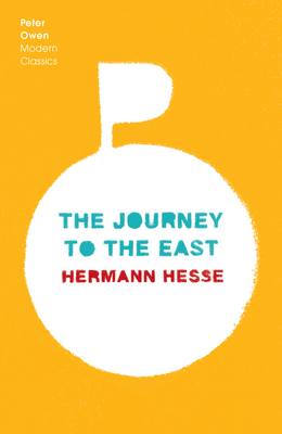 The Journey to the East (Peter Owen Modern Classics (2021)) Cover Image