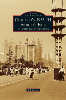 Chicago's 1933-34 World's Fair: A Century of Progress Cover Image