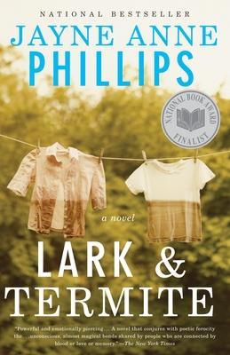 Lark and TermiteJayne Anne Phillips
