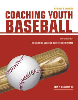 Coaching Youth Baseball: The Guide for Coaches, Parents and Athletes Cover Image