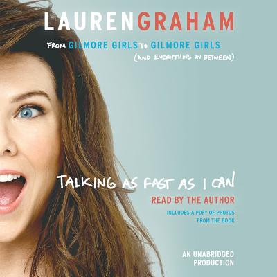 Talking as Fast as I Can: From Gilmore Girls to Gilmore Girls (and Everything in Between) Cover Image
