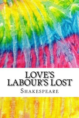 Love's Labour's Lost: Includes MLA Style Citations for Scholarly Secondary Sources, Peer-Reviewed Journal Articles and Critical Essays (Squi Cover Image