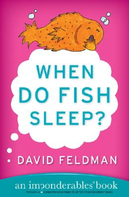 When Do Fish Sleep?: An Imponderables Book (Imponderables Series #3) Cover Image