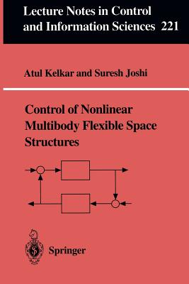 Control of Nonlinear Multibody Flexible Space Structures (Lecture Notes in Control and Information Sciences #221) Cover Image