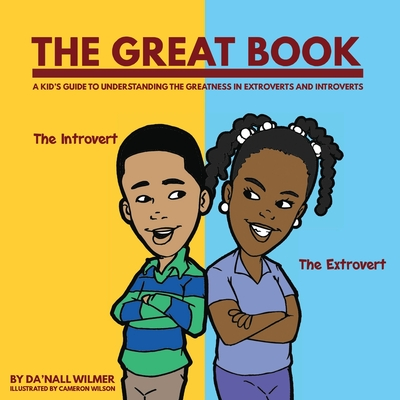 The Great Book: A Kid's Guide to Understanding the Greatness in Extroverts and Introverts Cover Image