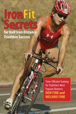 IronFit Secrets for Half Iron-Distance Triathlon Success: Time-Efficient Training for Triathlon's Most Popular Distance Cover Image