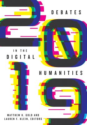 Debates in the Digital Humanities 2019 Cover Image
