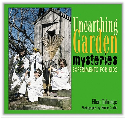 Unearthing Garden Mysteries: Experiments for Kids Cover Image