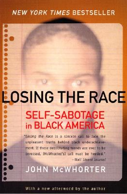 Losing the Race: Self-Sabotage in Black America Cover Image