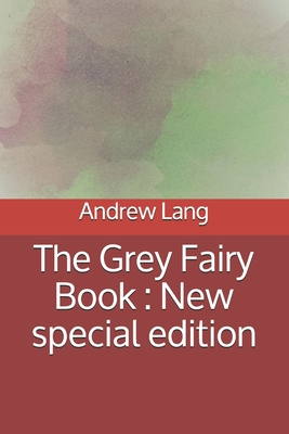 The Grey Fairy Book: New special edition Cover Image