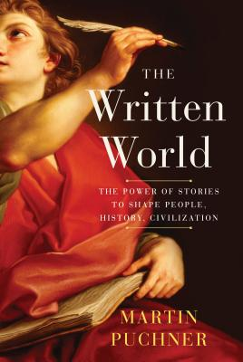 The Written World: The Power of Stories to Shape People, History, Civilization Cover Image