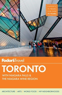 Fodor's Toronto: With Niagara Falls & the Niagara Wine Region Cover Image
