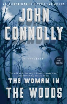 The Woman in the Woods: A Thriller (Charlie Parker  #16) Cover Image