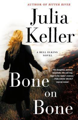 Bone on Bone: A Bell Elkins Novel (Bell Elkins Novels #7) Cover Image
