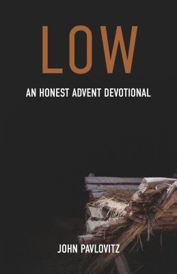 Low: An Honest Advent Devotional Cover Image