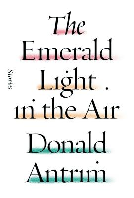 The Emerald Light in the Air: Stories Cover Image