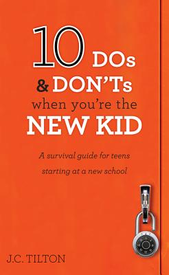 10 DOS & Don'ts When You're the New Kid: A Survival Guide for Teens Starting at a New School Cover Image