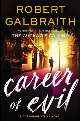 Career of Evil (A Cormoran Strike Novel) Cover Image