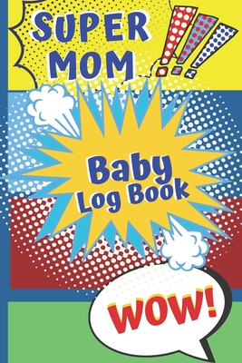 Baby Log Book: Logbook for babies - Record Diaper/Nappy Changes, sleep, feedings - Notes Cover Image