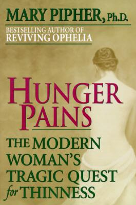 Hunger Pains: The Modern Woman's Tragic Quest for Thinness Cover Image